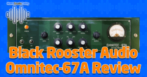 Black Rooster Audio Omnitec-67A Review